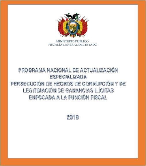 PROGRAMA NACIONAL DE ACTUALIZACIÓN ESPECIALIZADA: PERSECUCIÓN DE HECHOS DE CORRUPCIÓN Y DE LEGITIMACIÓN DE GANANCIAS ILÍCITAS ENFOCADA A LA FUNCIÓN FISCAL