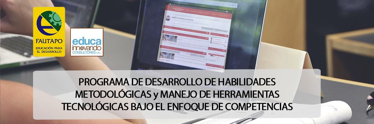 PROGRAMA DE DESARROLLO DE HABILIDADES METODOLÓGICAS Y MANEJO DE HERRAMIENTAS TECNOLÓGICAS BAJO EL ENFOQUE POR COMPETENCIAS