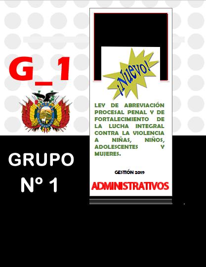 LEY N° 1173 DE ABREVIACIÓN PROCESAL PENAL Y DE  FORTALECIMIENTO DE LA LUCHA INTEGRAL CONTRA  LA VIOLENCIA A NIÑAS, NIÑOS, ADOLESCENTES Y MUJERES  ADM_GRUPO 1