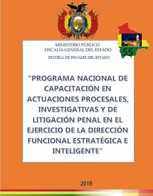 """""""PROGRAMA NACIONAL DE CAPACITACIÓN EN ACTUACIONES PROCESALES, INVESTIGATIVAS Y DE LITIGACIÓN PENAL EN EL EJERCICIO DE LA DIRECCIÓN FUNCIONAL ESTRATÉGICA E INTELIGENTE"""""""